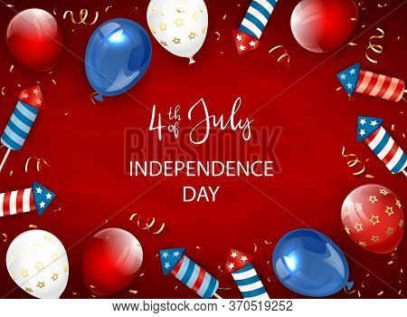 Independence Day Red Background And Lettering 4th Of July With Balloons And Rocket Fireworks. Indepe