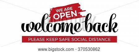 Open Sign On The Front Door - Welcome Back We Are Working Again. Keep Social Distance. Vector Eps 10