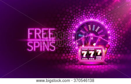Casino Free Spins Slots Neon, 777 Slot Sign Machine, Night Vegas.