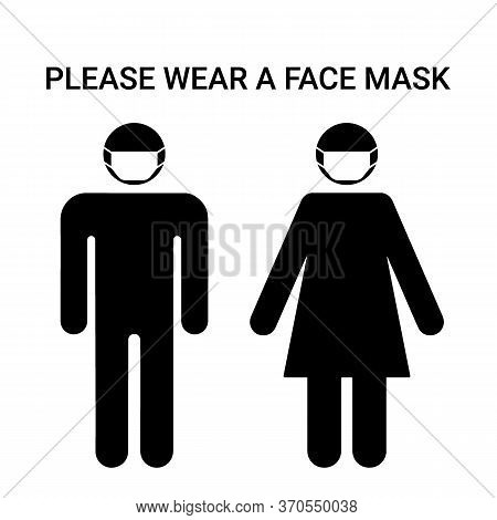 Please Wear A Face Mask, Sign. Man And Woman Silhouette With Respirator Protective Mask On Their Fac