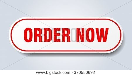 Order Now Sign. Order Now Rounded Red Sticker. Order Now