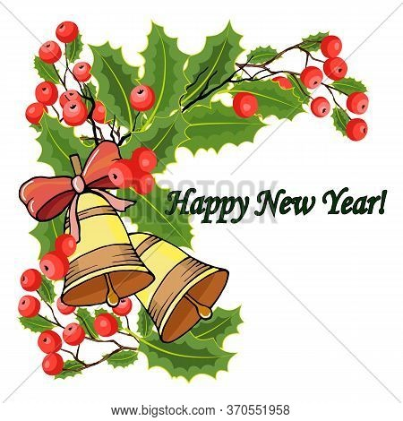 Greetings Card For The New Year With Bells And Berries Of Mistletoe, Vector Illustration, For Differ