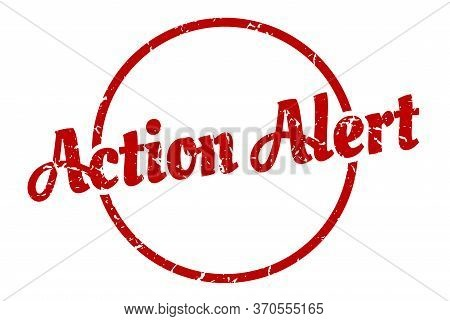 Action Alert Sign. Action Alert Round Vintage Grunge Stamp. Action Alert