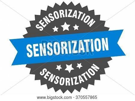 Sensorization Sign. Sensorization Circular Band Label. Round Sensorization Sticker
