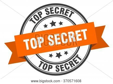 Top Secret Label. Top Secret Orange Band Sign. Top Secret