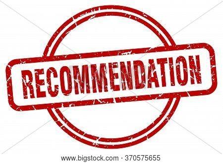 Recommendation Stamp. Recommendation Round Vintage Grunge Sign. Recommendation