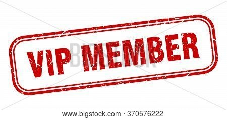 Vip Member Stamp. Vip Member Square Grunge Red Sign