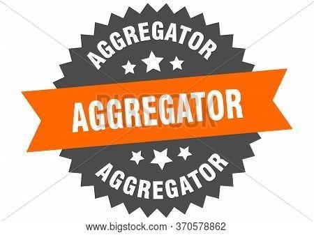 Aggregator Sign. Aggregator Circular Band Label. Round Aggregator Sticker