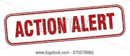 Action Alert Stamp. Action Alert Square Grunge Sign. Label