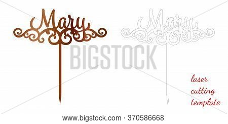 Sign Mary Cake Toppers For Laser Or Milling Cut. Cut For Decoration Design. Name Topper. Holiday Gre