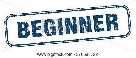 Beginner Stamp. Beginner Square Grunge Sign. Label