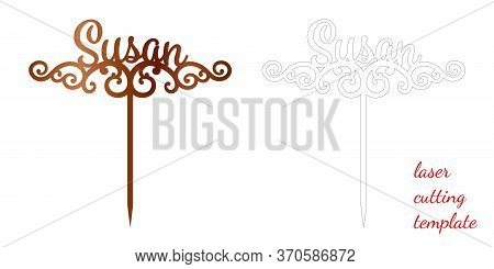 Sign Susan Cake Toppers For Laser Or Milling Cut. Cut For Decoration Design. Name Topper. Holiday Gr