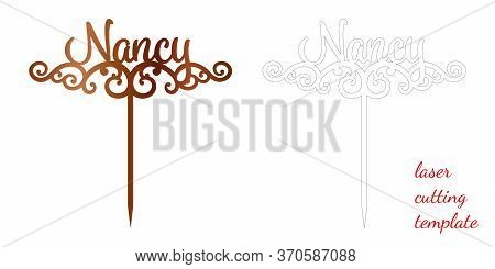 Sign Nancy Cake Toppers For Laser Or Milling Cut. Cut For Decoration Design. Name Topper. Holiday Gr