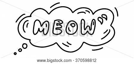 Meow Text In Bubble In Doodle Style. Hand Drawn Lines Cartoon Icon. Vector Illustration