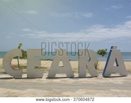 Fortaleza, Ceara / Brazil - July, 27, 2018 - Arriving Signage Tourism Board With Ceara Inscription I