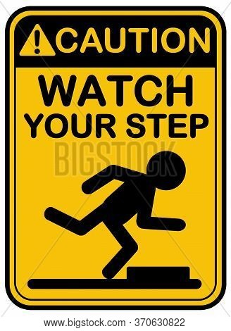 Black-yellow Caution Watch Your Step Graphic Design, Warning Hazard Construction Sign Symbol Isolate
