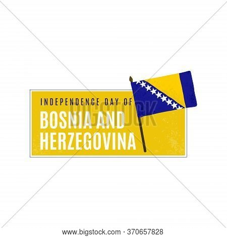 Happy Independence Day Of Bosnia And Herzegovina. Bosnian Holiday 1st Of March Design Element With F