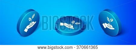 Isometric Plant In Hand Of Environmental Protection Icon Isolated On Blue Background. Seed And Seedl