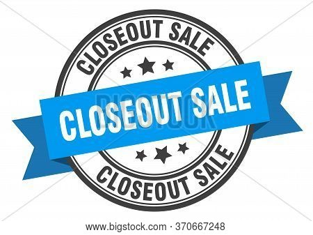 Closeout Sale Label. Closeout Saleround Band Sign. Closeout Sale Stamp