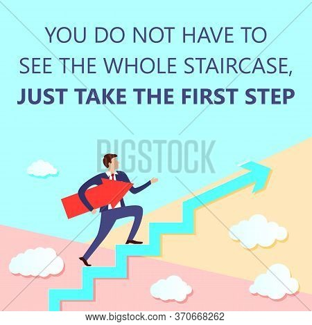 You Do Not Have To See Whole Staircase Just Take First Step With Businessman Stands On Growing Up Ar