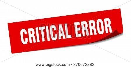 Critical Error Sticker. Critical Error Square Sign. Critical Error. Peeler