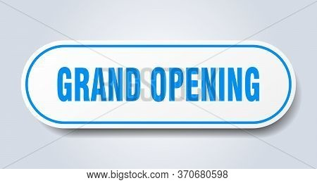 Grand Opening Sign. Grand Opening Rounded Blue Sticker. Grand Opening
