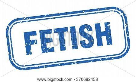 Fetish Stamp. Fetish Square Grunge Blue Sign