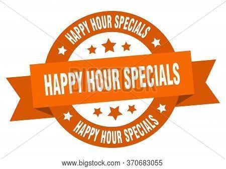 Happy Hour Specials Ribbon. Happy Hour Specials Round Orange Sign. Happy Hour Specials