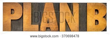 plan b - word abstract in vintage letterpress wood type, revision and changing business or personal plans and goals concept