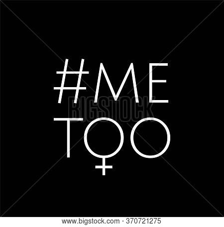Metoo Sexual Harassment Icon. Me Too Violence Hashtag Social Bad Word Movement.me Too Social Movemen