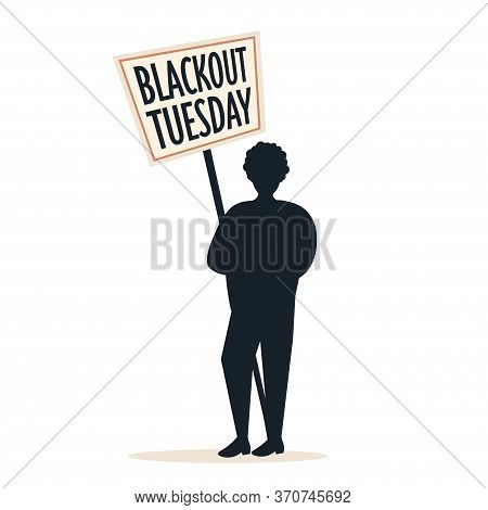 Silhouette Of Man Holding Blackout Tuesday Banner Black Lives Matter Campaign Against Racial Discrim