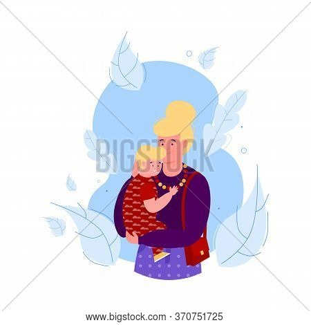 Mother Hugging Her Kid - Cartoon Woman Holding And Comforting Toddler Son On Her Arms And Smiling. V