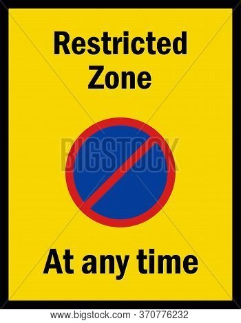 Restricted Zone At Any Time. Caution Sign. Yellow Background. Perfect For Business Concepts, Backgro