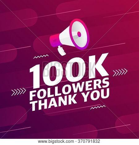 Megaphone With 100000 Followers Banner. Congratulations Thank You 100k Follower Design Template On D