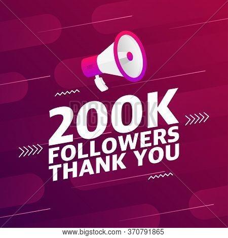 Megaphone With 200000 Followers Banner. Congratulations Thank You 200k Follower Design Template On D