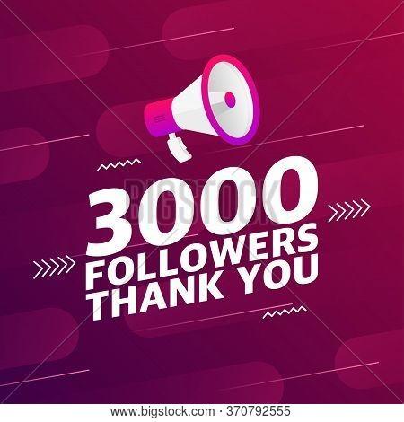 Megaphone With 3000 Followers Banner. Congratulations Thank You 3k Follower Design Template On Desig