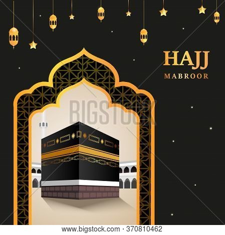 Kaaba Vector For Hajj Mabroor In Mecca Saudi Arabia. Pilgrimage Steps From Beginning To End Arafat M