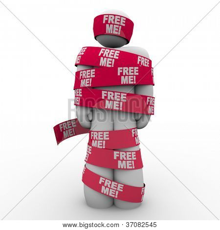 A man wrapped in red tape with the words Free Me to symbolize freedom and escaping from being trapped
