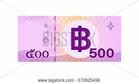 500 Baht Banknote Money Thai Isolated On White, Thai Currency Five Hundred Thb, Money Thailand Baht,