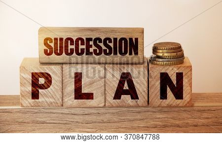 The Text On Wooden Blocks :succession Plan. Business Management Or Exams Preparation Education Conce