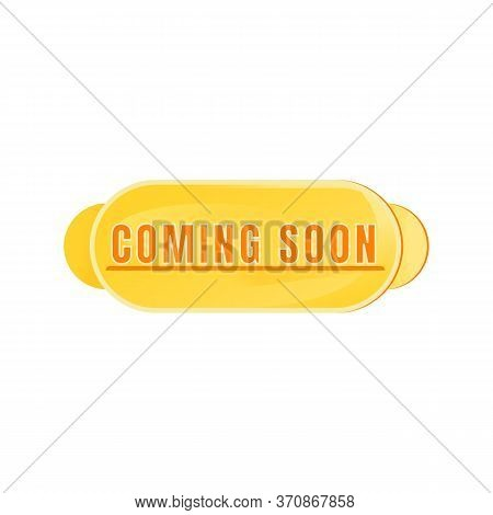 Coming Soon Yellow Vector Board Sign Illustration. Promotional Announcement. Signboard Design With T