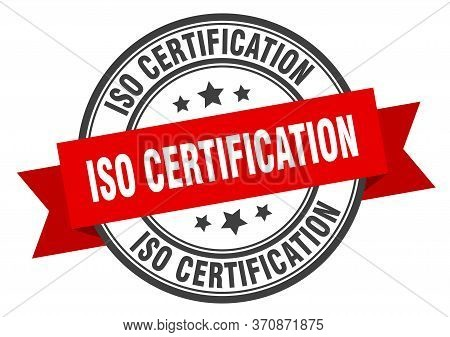 Iso Certification Label. Iso Certificationround Band Sign. Iso Certification Stamp