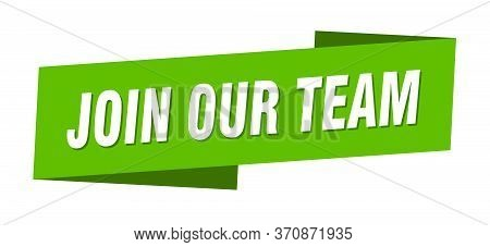 Join Our Team Banner Template. Join Our Team Ribbon Label Sign