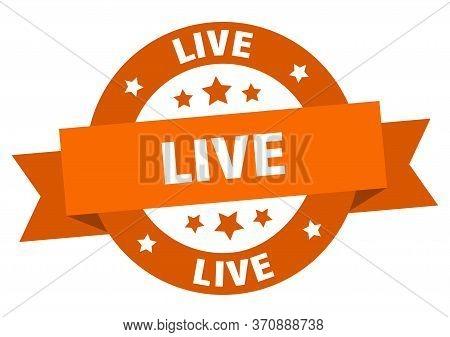 Live Ribbon. Live Round Orange Sign. Live