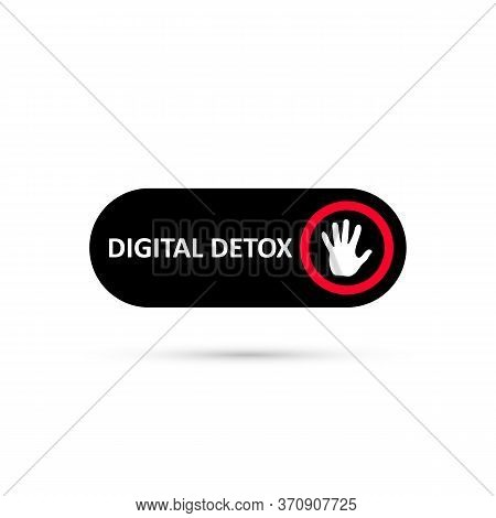 Simple Black Digital Detox Switch Icon. Sticker Of Stop Digital Detox. Turn On Or Turn Off Icon. Pal