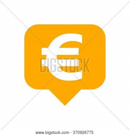 Euro Currency Symbol In Speech Bubble Square Orange For Icon, Euro Money For App Symbol, Simple Flat