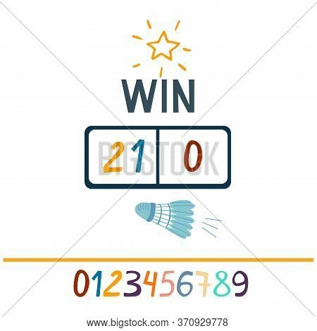 Win Lettering. Shining Star, Shuttlecock And Scoreboard  With The Score 21 And 0. Numbers To Create
