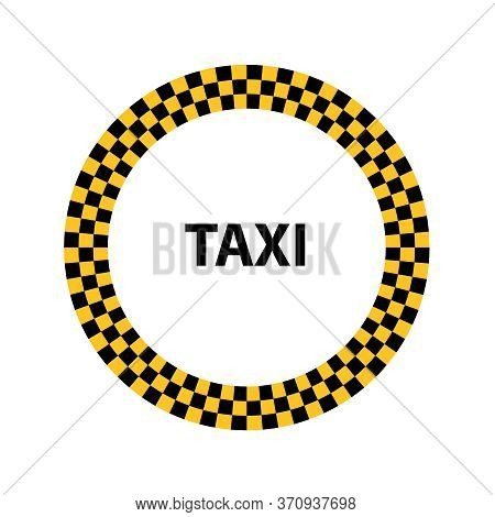 Vector Illustration Of Round Taxi Service Sign With Chequered Pattern.