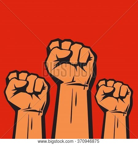 Clenched Fists Raised In Protest. Three Human Hands Raised In The Air. Vector Illustration.