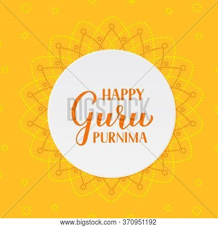 Guru Purnima Calligraphy Hand Lettering. Hindu Holiday For Honoring Spiritual And Academic Teachers.